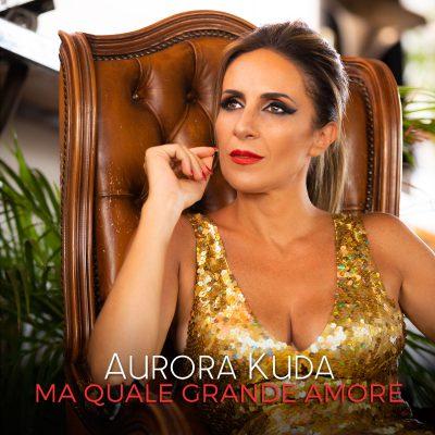 Ma quale grande amore | Aurora Kuda